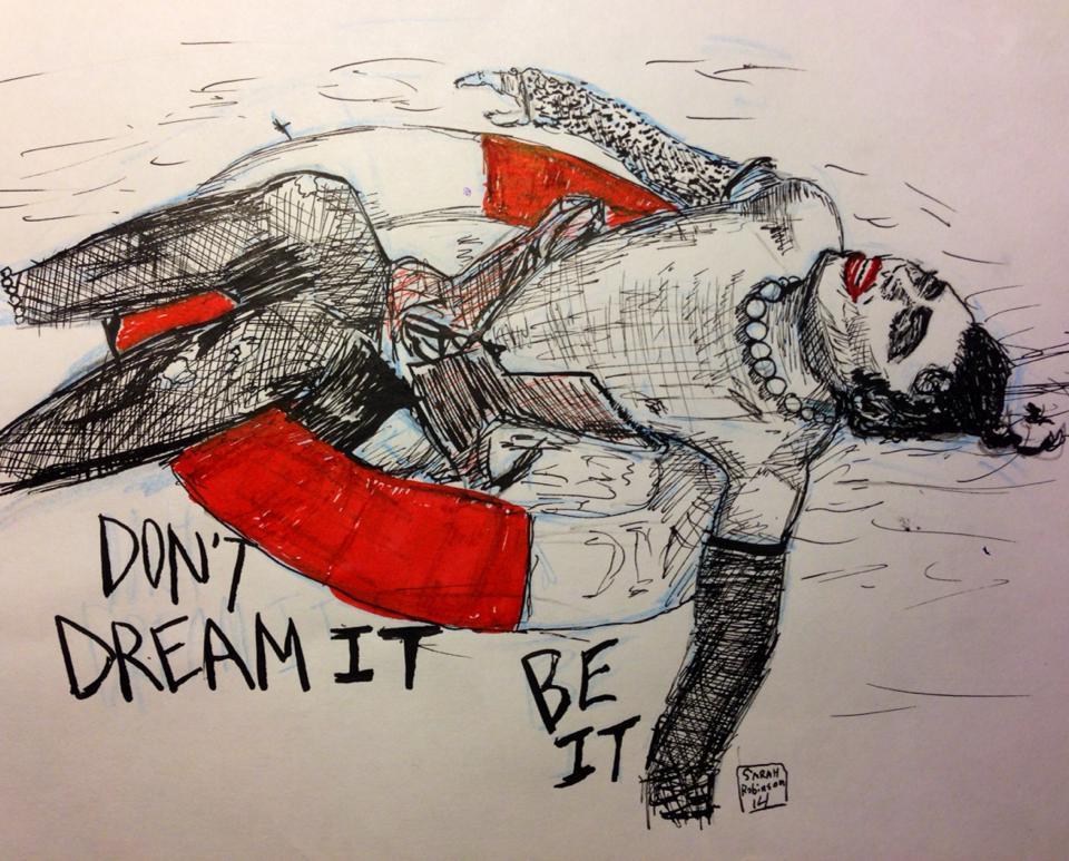 Don't Dream It, Be It by tsunadeboo22