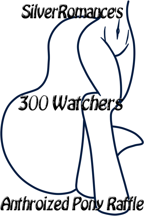 *CLOSED* ~300 Watchers Anthroized Pony Raffle~ by SilverRomance