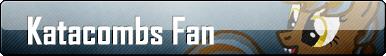 Fan Button: Katacombs Fan by SilverRomance