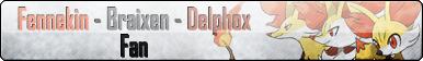 Fan Button: Fennekin - Braixen - Delphox Fan