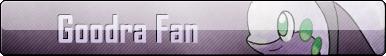 Fan Button: Goodra Fan by SilverRomance