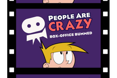 People Are Crazy: Box-Office Bummed (Promo)