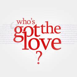 Who's got the Love I