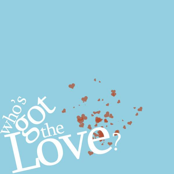 Who's got the Love II