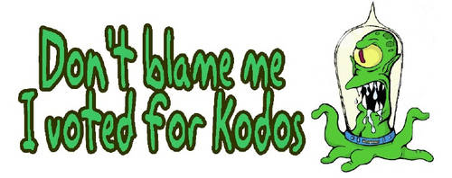 I voted for Kodos by zonbi-ant