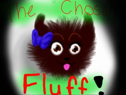The Chosen Fluff by mistyfoxheart