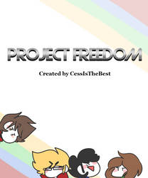Project Freedom Chapter 2 Cover by CessIsTheBest