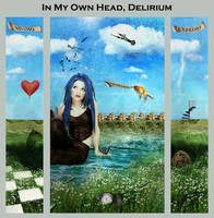 In My Own Head, Delirium by madnessism