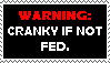 Cranky if not Fed Stamp by xSweetSlayerx