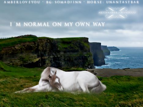 I'm normal on my own way!