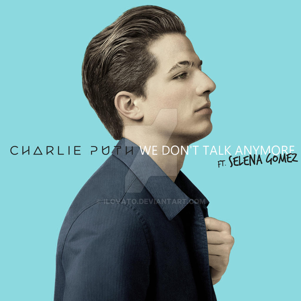 Charlie Puth - We Don't Talk Anymore by iLovato on DeviantArt