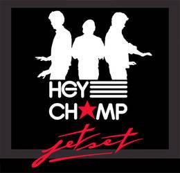 Hey Champ - Jet Set (10th anniversary) by rickychip