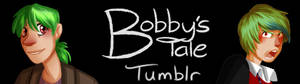 Bobby's Tale Official Tumblr