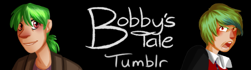 Bobby's Tale Official Tumblr by ZannyHyper