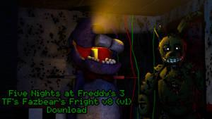 [SFM] TF's Fazbear's Fright v8 (v1) RELEASE by TF541Productions