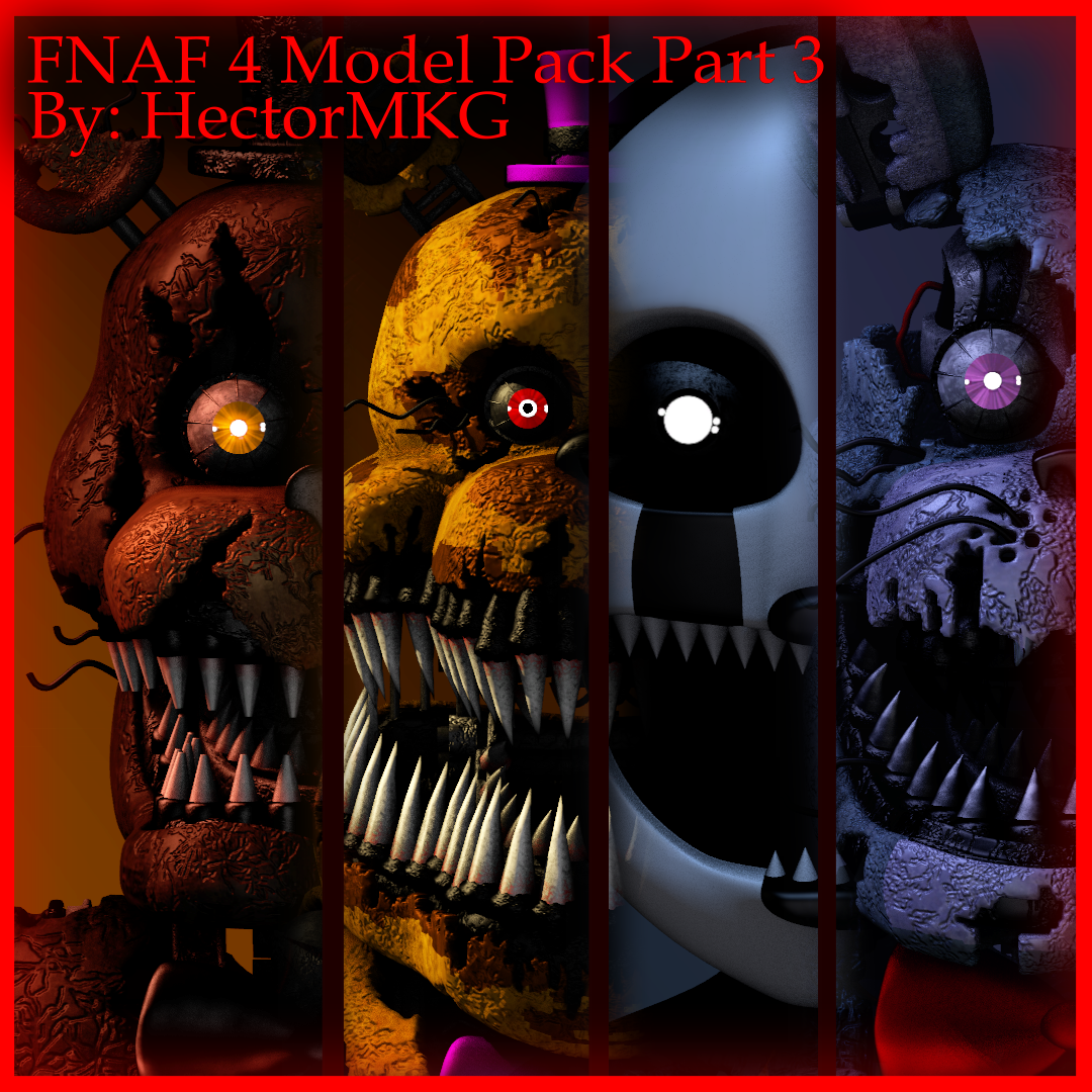FNAF4 Model Pack Part 3 (Download) By TF541Productions On