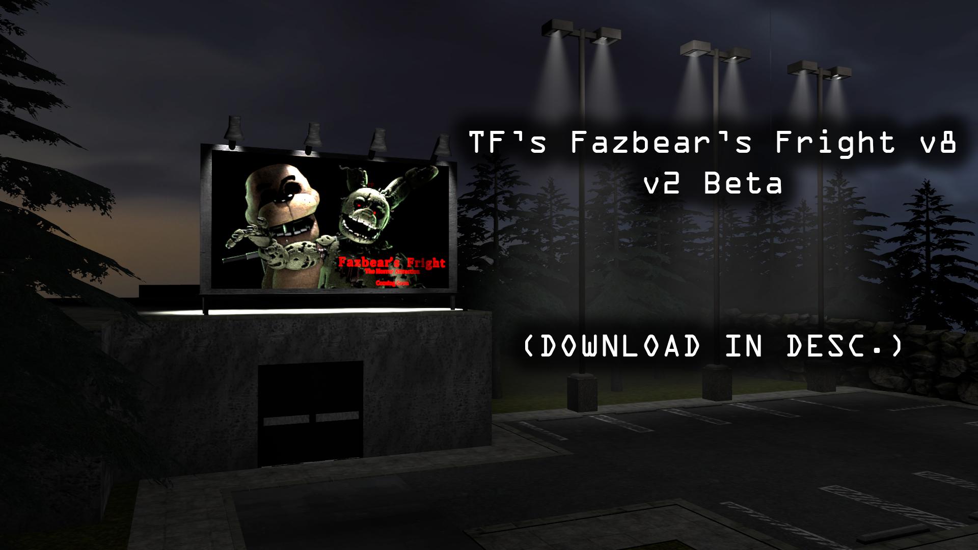 [SFM DOWNLOAD] TF's Fazbear's Fright v8 (v2 Beta) by TF541Productions