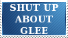 SHUT UP ABOUT GLEE by Faol-Allaidh