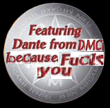 Featuring Dante from DMC Because Fuck You by bubbles46853