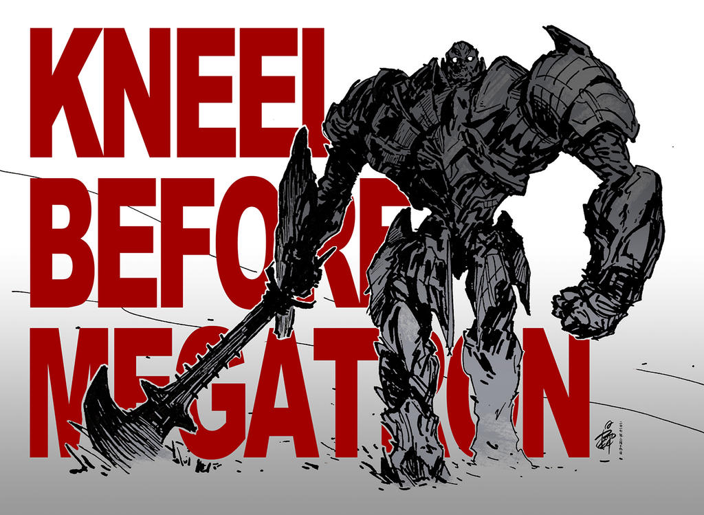 Kneel Before Megatron by Tianwaitang