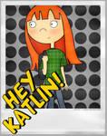 It's Katlin!