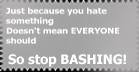 Stop the Bashing by CadoTheInsaneFanGirl