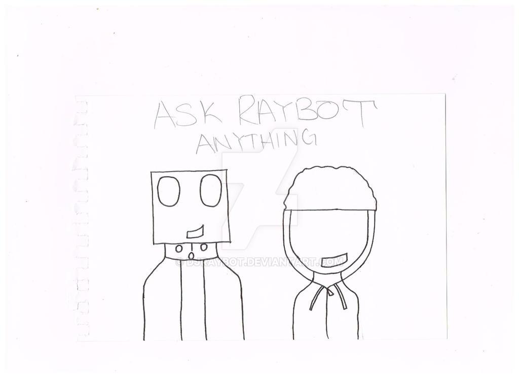 Ask Raybot Anything by DJRaybot