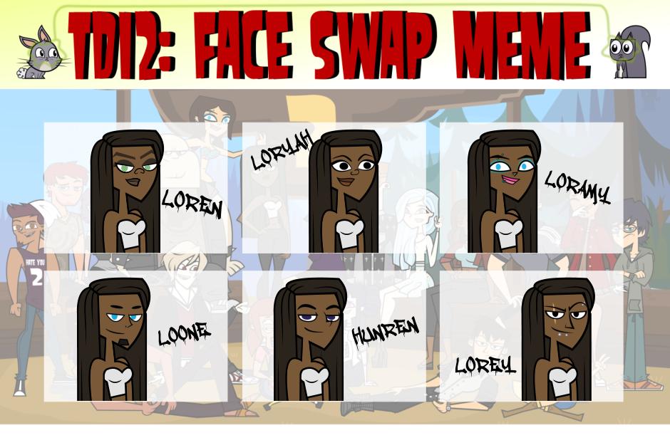 TDI2:Face Swap Meme Loren by HeyBruhItsJack