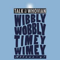 Talk Whovian To Me Version 2 by trekvix