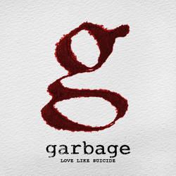 Garbage - Love Like Suicide