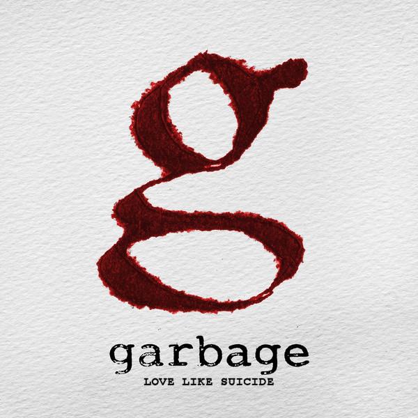 Garbage - Love Like Suicide by WinterWarriorAngel