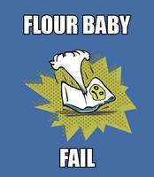 Flour Baby Fail by JaffaCakeLover