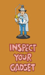 Inspect Your Gadget by JaffaCakeLover