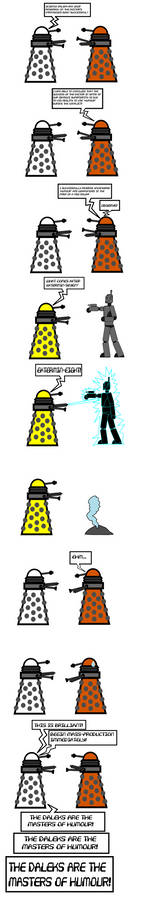 The Daleks are the masters of humour