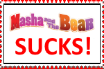 Masha and the Bear SUCKS! :Stamp: by alexeigribanov