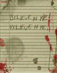 believe in me...