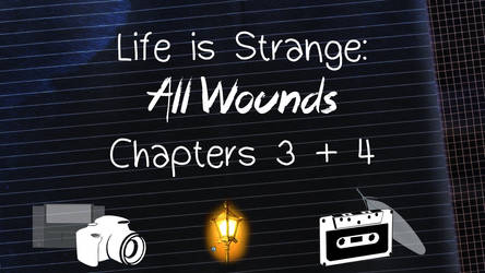LiS All Wounds VN: Chapters 3 + 4
