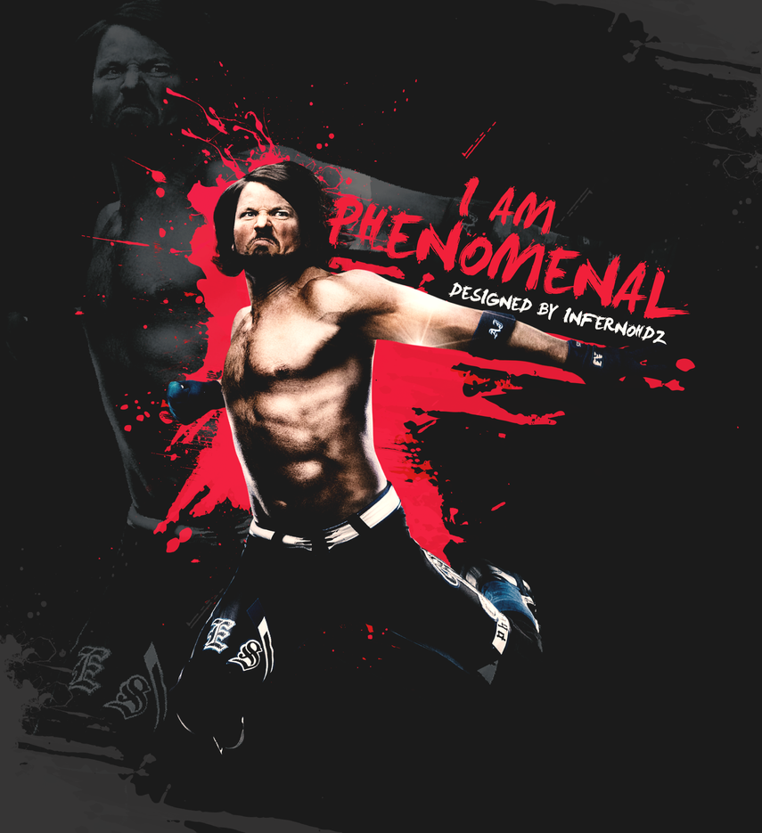 AJ Styles I AM PHENOMENAL By Infernoshades On DeviantArt