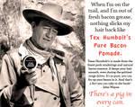 Tex Humbolt's Pure Bacon Pomade