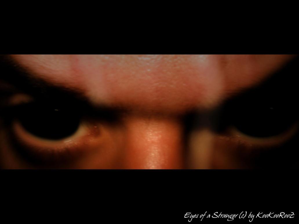 Eyes of a Stranger by KooKooRooZ