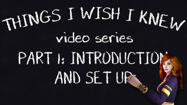 Things I Wish I Knew Video Series: Part 1