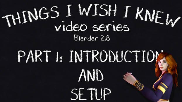 Things I Wish I knew: Blender 2.8 part 1 [VIDEO]