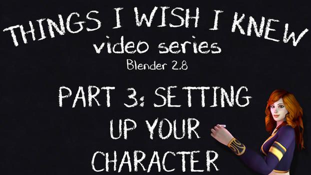 Things I Wish I knew: Blender 2.8 part 3 [VIDEO]