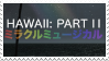 miracle musical stamp / hawaii part II