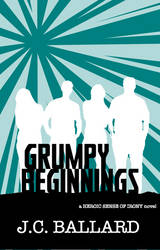 A Heroic Sense of Irony: Grumpy Beginnings