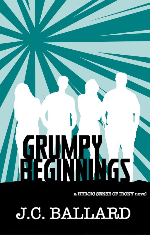 A Heroic Sense of Irony: Grumpy Beginnings by jcinspiredworks