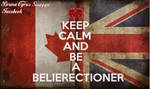 KEEP CALM AND BE A BELIERECTIONER by BrunaBiebsMalikSykes