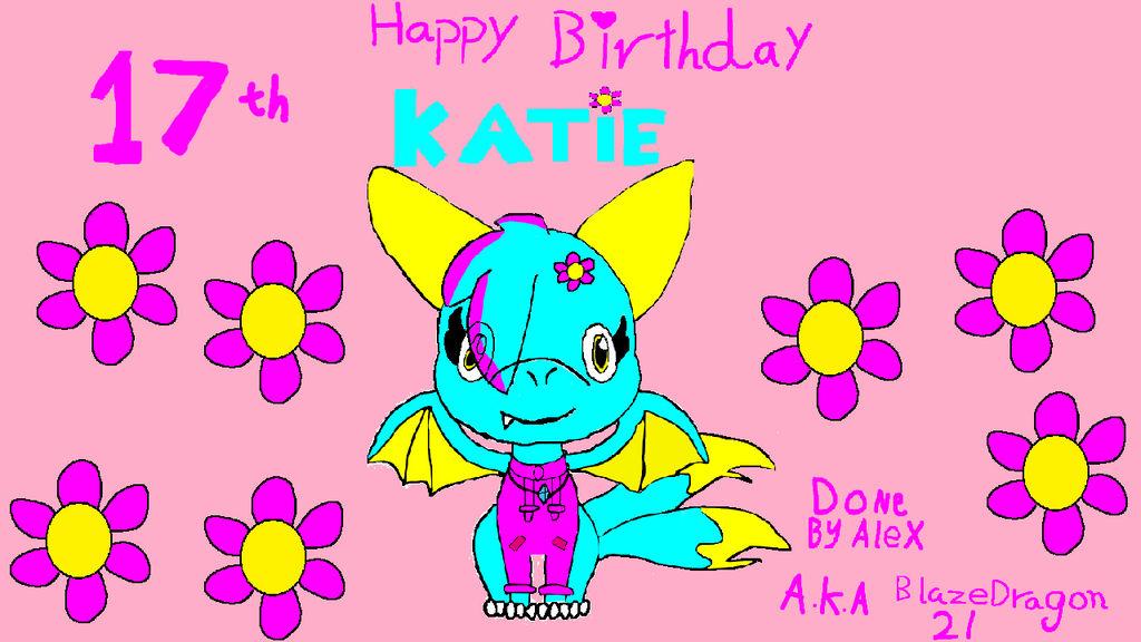 Happy 17th Birthday Katie By Blazedragon21 On Deviantart