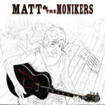 Matt and the Monikers I