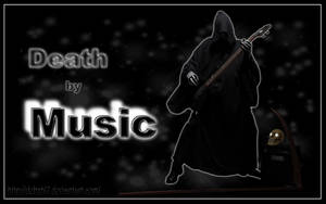 Death by Music by debzb17
